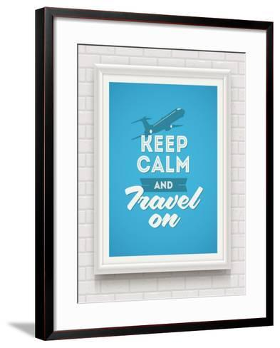 Keep Calm and Travel on - Poster with Quote in White Frame on a White Brick Wall - Vector Illustrat-vso-Framed Art Print