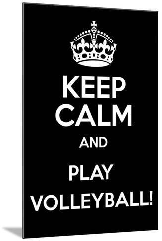 Keep Calm and Play Volleyball-Andrew S Hunt-Mounted Art Print
