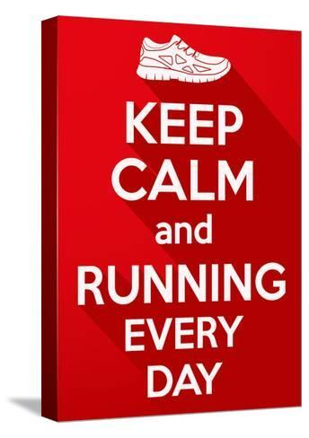 Keep Calm and Running Every Day.-BTRSELLER-Stretched Canvas Print