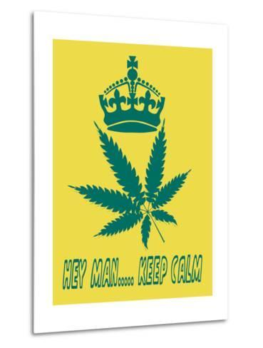 Hey Man Keep Calm- cotton-al-Metal Print