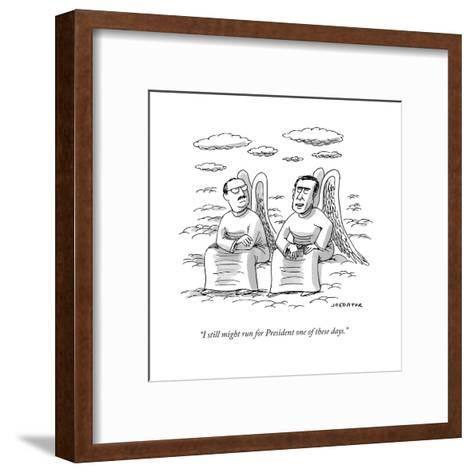 """I still might run for President one of these days."" - Cartoon-Joe Dator-Framed Art Print"