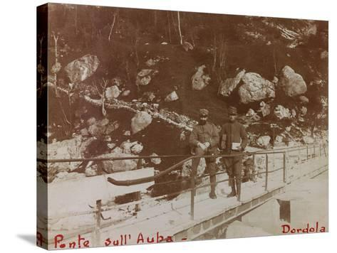 Free State of Verhovac-July 1916: Italian Soldiers on the Bridge on the Aupa at Dordolla--Stretched Canvas Print