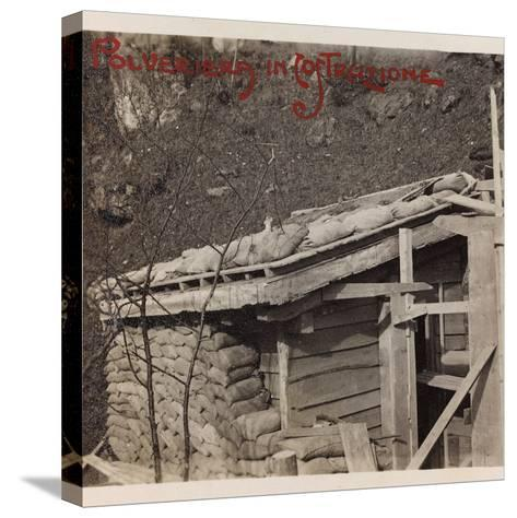 Free State of Verhovac-July 1916: Powder Magazine under Construction--Stretched Canvas Print