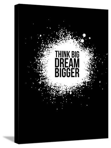 Dream Bigger Black-NaxArt-Stretched Canvas Print