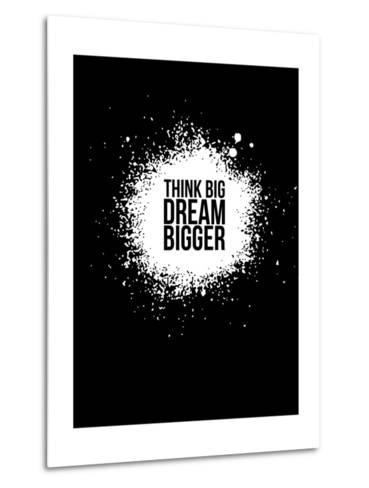 Dream Bigger Black-NaxArt-Metal Print