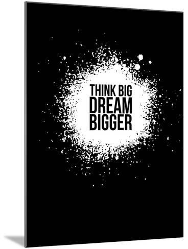 Dream Bigger Black-NaxArt-Mounted Art Print
