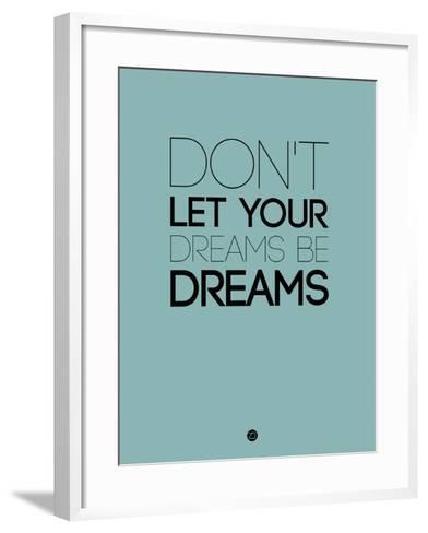 Don't Let Your Dreams Be Dreams 4-NaxArt-Framed Art Print