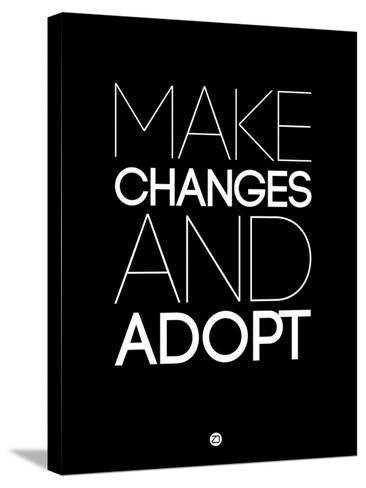 Make Changes and Adopt 1-NaxArt-Stretched Canvas Print
