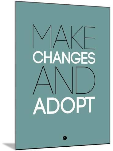 Make Changes and Adopt 2-NaxArt-Mounted Art Print