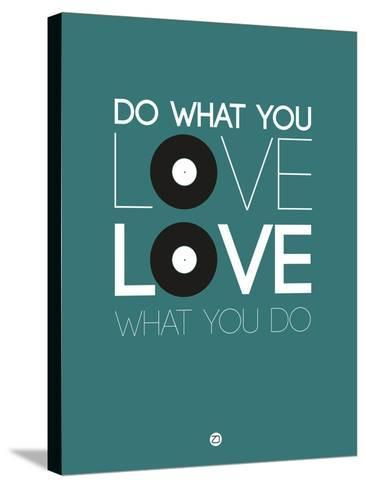 Do What You Love Love What You Do 2-NaxArt-Stretched Canvas Print