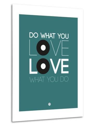 Do What You Love Love What You Do 2-NaxArt-Metal Print