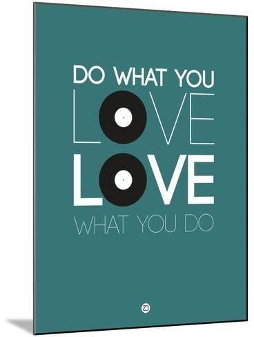 Do What You Love Love What You Do 2-NaxArt-Mounted Art Print