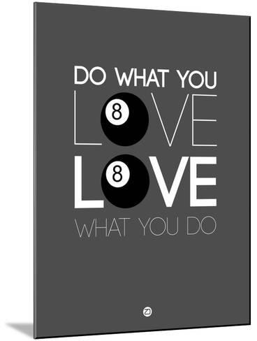 Do What You Love Love What You Do 3-NaxArt-Mounted Art Print