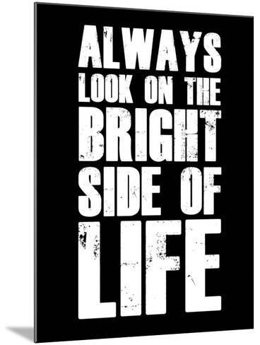 Bright Side of Life  Black-NaxArt-Mounted Art Print