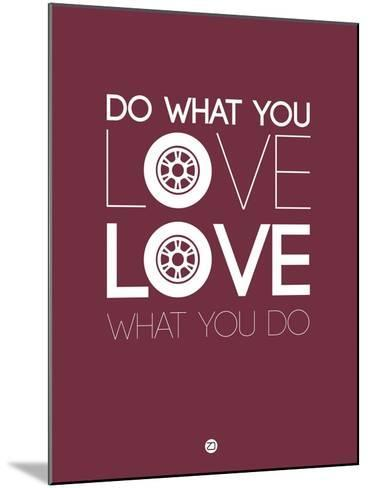 Do What You Love Love What You Do 7-NaxArt-Mounted Art Print