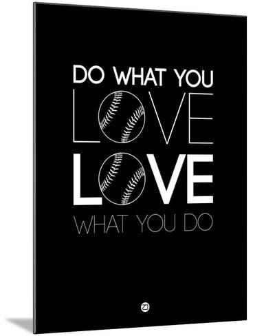 Do What You Love Love What You Do 10-NaxArt-Mounted Art Print