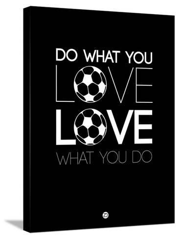 Do What You Love Love What You Do 13-NaxArt-Stretched Canvas Print