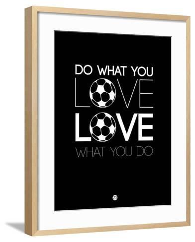 Do What You Love Love What You Do 13-NaxArt-Framed Art Print