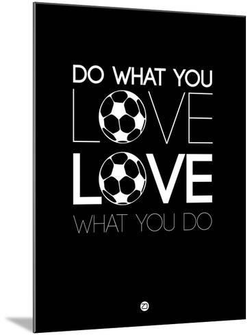 Do What You Love Love What You Do 13-NaxArt-Mounted Art Print