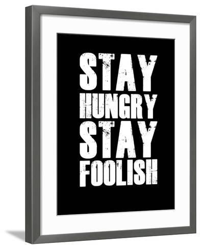 Stay Hungry Stay Foolish Black-NaxArt-Framed Art Print
