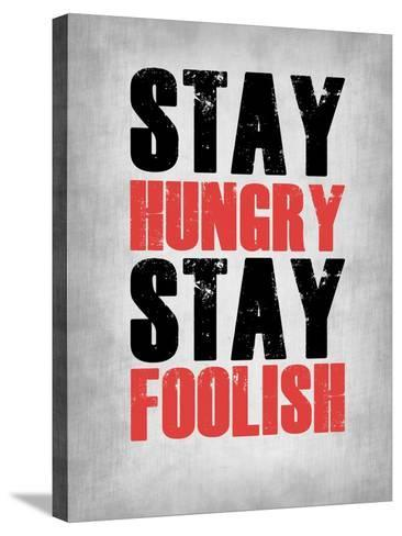 Stay Hungry Stay Foolish Poster Grey-NaxArt-Stretched Canvas Print