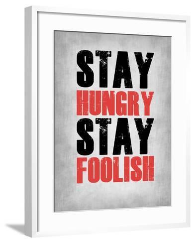 Stay Hungry Stay Foolish Poster Grey-NaxArt-Framed Art Print