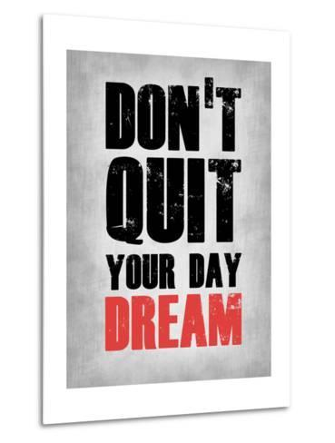 Don't Quit Your Day Dream 1-NaxArt-Metal Print