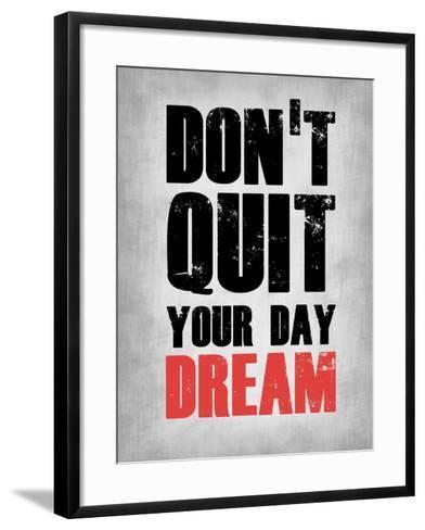 Don't Quit Your Day Dream 1-NaxArt-Framed Art Print