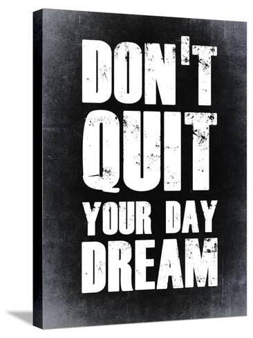 Don't Quit Your Day Dream 2-NaxArt-Stretched Canvas Print