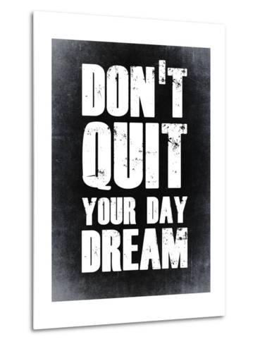 Don't Quit Your Day Dream 2-NaxArt-Metal Print