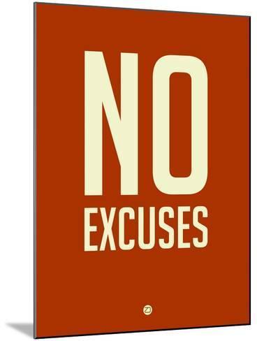 No Excuses 2-NaxArt-Mounted Art Print