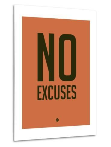 No Excuses 3-NaxArt-Metal Print