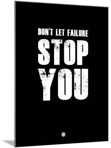 Don't Let Failure Stop You 1-NaxArt-Mounted Art Print