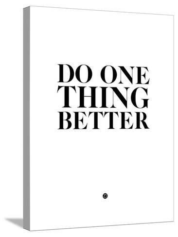 Do One Thing Better 2-NaxArt-Stretched Canvas Print