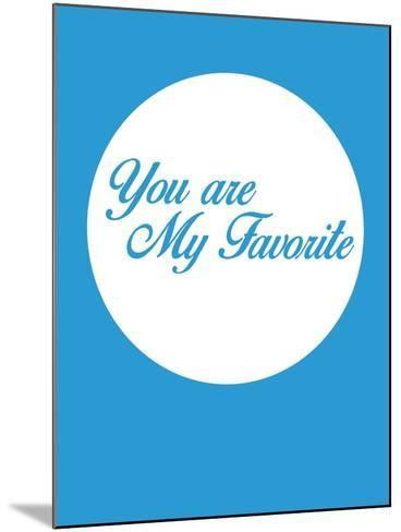 You are My Favorite 2-NaxArt-Mounted Art Print