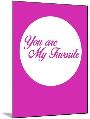 You are My Favorite 3-NaxArt-Mounted Art Print