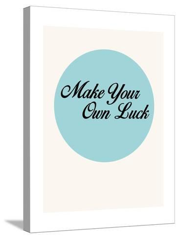 Make Your Own Luck 1-NaxArt-Stretched Canvas Print