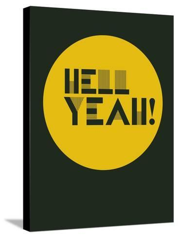 Hell Yeah! 3-NaxArt-Stretched Canvas Print