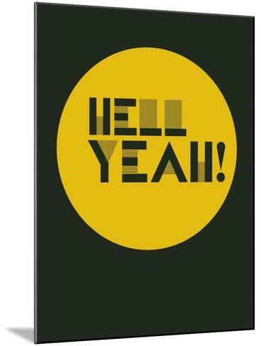 Hell Yeah! 3-NaxArt-Mounted Art Print