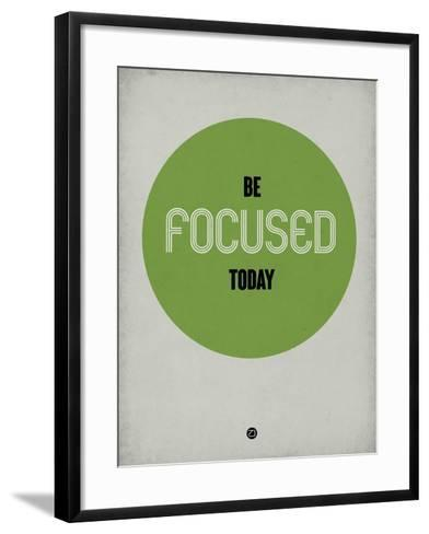 Be Focused Today 1-NaxArt-Framed Art Print