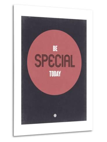 Be Special Today 2-NaxArt-Metal Print