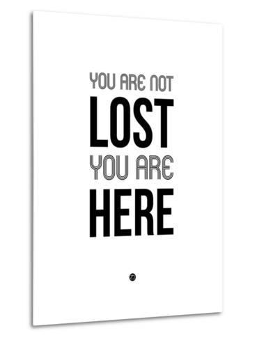 You are Not Lost White-NaxArt-Metal Print