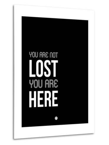 You are Not Lost Black and White-NaxArt-Metal Print