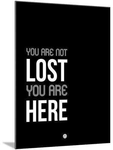 You are Not Lost Black and White-NaxArt-Mounted Art Print