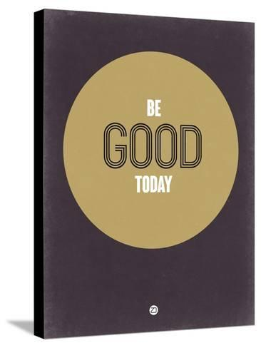 Be Good Today 2-NaxArt-Stretched Canvas Print