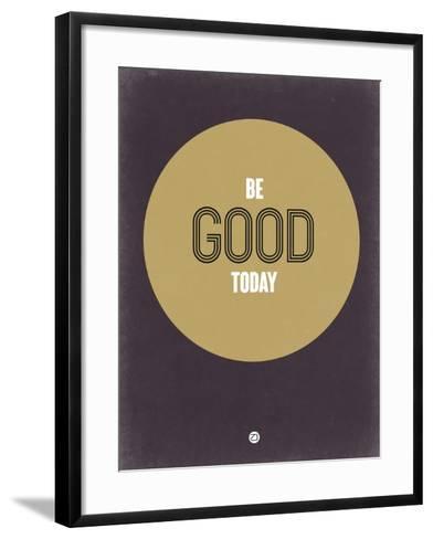 Be Good Today 2-NaxArt-Framed Art Print