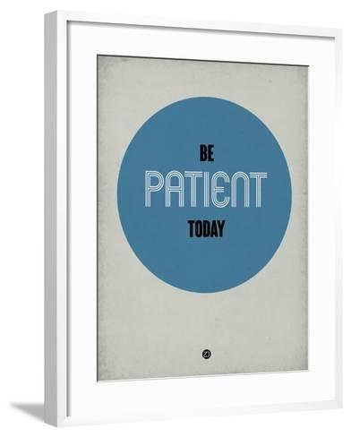 Be Patient Today 1-NaxArt-Framed Art Print