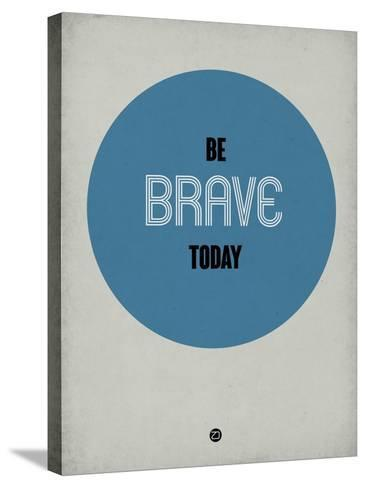 Be Brave Today 1-NaxArt-Stretched Canvas Print