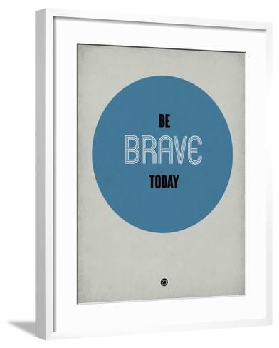 Be Brave Today 1-NaxArt-Framed Art Print