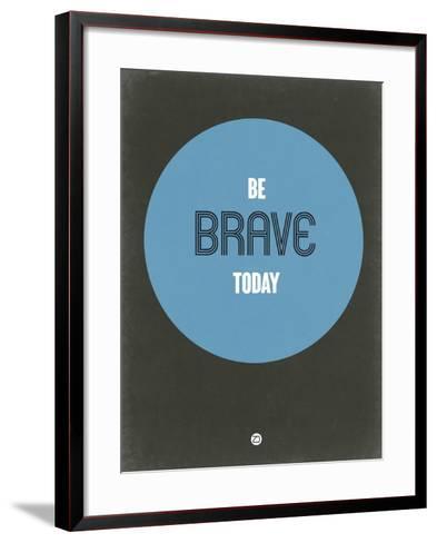 Be Brave Today 2-NaxArt-Framed Art Print